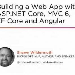 PluralSight - Building a Web App with ASP.NET Core, MVC 6, EF Core, and Angular 2017