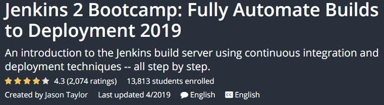 Jenkins 2 Bootcamp: Fully Automate Builds to Deployment 2019